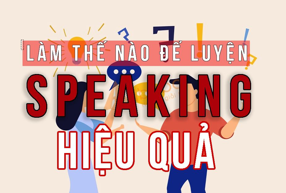 lam-the-nao-de-speaking-hieu-qua